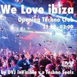 We Love Ibiza - Opening Techno Club