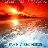 PARADIGM SESSION - Trance Voices Edition -