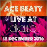 Live At Circulo [18 Dec. 2016]