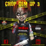 CHOP DEM UP 3