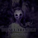 Diesel Trubble