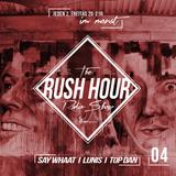 RUSH HOUR #4 BY SAY WHAAT - LUNIS & TOP DAN