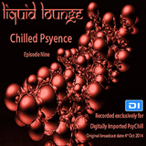 Liquid Lounge - Chilled Psyence (Episode Nine) Digitally Imported Psychill October 2014