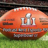 Podcast Nerd Esporte #15 - Superbowl LI