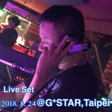 Live Set: 2018.8,24 @ G*STAR,Taipei