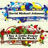 David Michael Johnson - I Say a Little Player (Beto Dj ReWork)