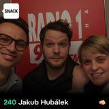 SNACK 240 - JAKUB HUBALEK