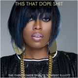 "HIP HOP / SOUL / R&B - ""This That Dope Shit"" (Tribute to Missy Elliott)"
