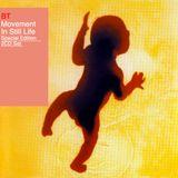 BT - Movement In Still Life CD 2000