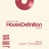 House Definition #023 - Guest DJ: Aaron Thompson (House Harmonies)