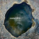 rewind 2016 roots
