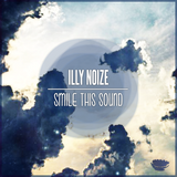 Illy Noize // Smile This Mixtape #32