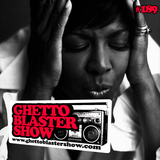 GHETTOBLASTERSHOW #189 (sept. 13/14)