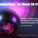 Dj Le@ndroC@nti - Set Music.36 (2016)