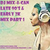 DJ Mix-I-Can-Late 90s, Early 2K Mix Part 1