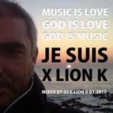 MUSIC IS LOVE, GOD IS LOVE, GOD IS MUSIC; JE SUIS X LION K 01.2015