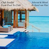 Club Soulful : From Pool to Club 2019