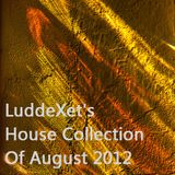 LuddeXet's House Collection Of August 2012
