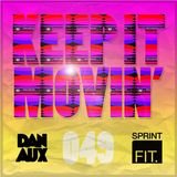Dan Aux Presents: Keep It Movin' #049 + Bonus George FM Drive home time mix