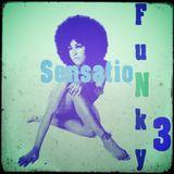 Funky Sensation Part 3