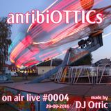 "antibiOTTICs ""on air live"" Radioshow #0004 2016-29-09"