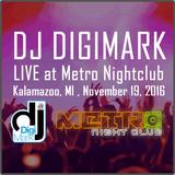 DJ DigiMark LIVE at Metro Nightclub Kalamazoo, Nov 19, 2016