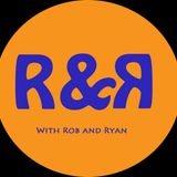 R&R with Rob and Ryan - Ep 15 Resolutions