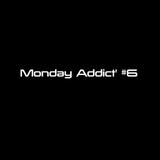 Monday Addict #6 - DEEPCRASH