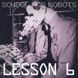 School for Robots Lesson 6
