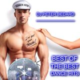 THE BEST OF THE BEST DANCE HITS - DJ PETER BEDARD  - ( Special Edition Episode )