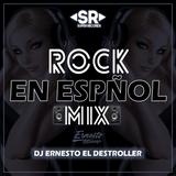 Rock En Español Mix 2018 By Dj Ernesto El Destroller SR