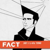 FACT mix 381 - L-Vis 1990 (May '13)