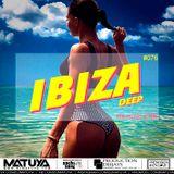 DJ MATUYA - IBIZA #076