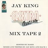 JAY KING ELEKTRA ASSASSIN MIX TAPE 2/SIDE 1! HOSTED BY BASIM (2004)