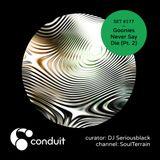 Conduit Set #177 | Goonies Never Say Die (Pt. 2) (curated by DJ Seriousblack) [SoulTerrain]