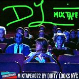 #MIXTAPE072 - Dirty Looks by Dirty Looks NYC