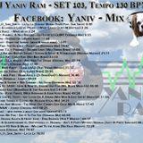 DJ Yaniv Ram - SET103, Tempo 130 BPM