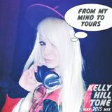 Kelly Hill Tone - From My Mind To Yours - May 2015 Mix