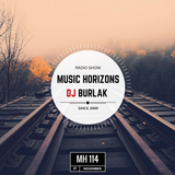 DJ BURLAK - Music Horizons @ MH 114 November 2016