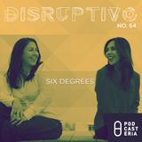 Disruptivo No. 64 - Six Degrees