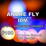 Andre Fly - Inspiring Dance Music #100 (3of5)UPLIFTING TRANCE(10.09.18)