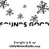 Sounds Good Episode 124 March 7, 2018 w/ KG littlewaterradio.com