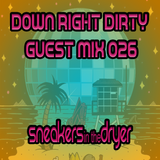Down Right Dirty Guest Mix 026 - Sneakers in the Dryer