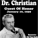 Dr. Christian - Guest Of Honor (01-10-39)