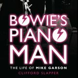 Clifford Slapper on Mike Garson 'Bowie's Piano Man'