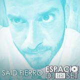 Espacio DJ Set - Said Fierro
