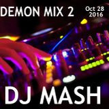 Demon Session 2 - October 28th 2016 - DJ MASH