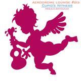 Aerodrome Lounge #013 : Cupid's Witness