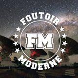 Foutoir Moderne #18 • Saison 2017>2018 (01/03/18)