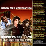 DJ MASTA GEE & DJ ONE SHOT DEAL PRESENTS - BRONX TA BROOKLYN BLEND CONNECT